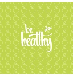 Be healthy poster vector