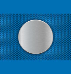 Metal round plate on blue perforated background vector