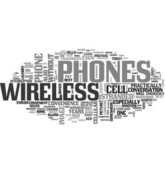 Wireless phones worth the convenience text word vector