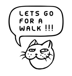 Lets go for a walk cartoon cat head speech vector