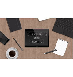 quote stop talking start making vector image vector image