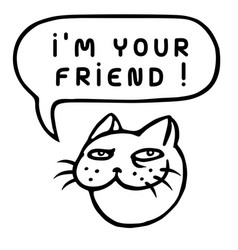 Im your friend cartoon cat head speech bubble vector