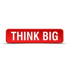 Think big red 3d square button isolated on white vector