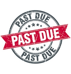 Past due red round grunge vintage ribbon stamp vector