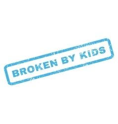 Broken by kids rubber stamp vector