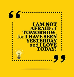 Inspirational motivational quote i am not afraid vector