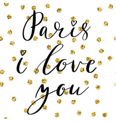 paris i love you postcard phrase for textile vector image