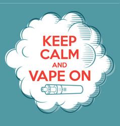 Vape poster keep calm and vape on cloud vector