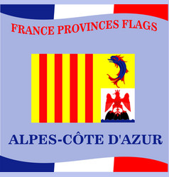 Flag of french province alpes cote d azur vector