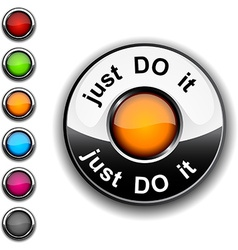 Just do it button vector image vector image