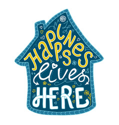 happiness lives here lettering vector image