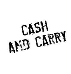 Cash and carry rubber stamp vector