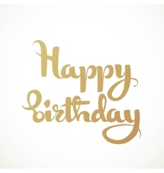 Happy birthday calligraphic inscription on a white vector image vector image