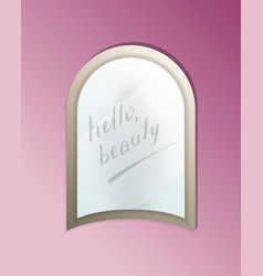 Hello beauty message on elegant misted mirror vector