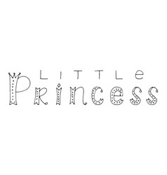 little princess hand lettering quote vector image vector image