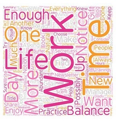 Work Life Balance The Gift Of Too Much To Do text vector image vector image