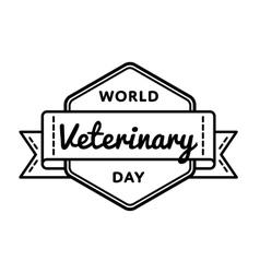 World veterinary day greeting emblem vector