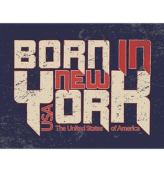 New york city typography graphic guote born vector