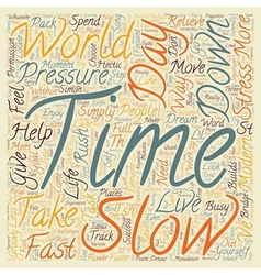 Slow down you move too fast text background vector