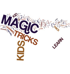 Five reasons your kids should learn a magic trick vector