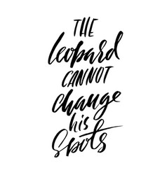 The leopard cannot change his spots hand drawn vector