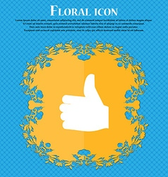 Like thumb up floral flat design on a blue vector