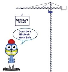 work safe be safe vector image vector image