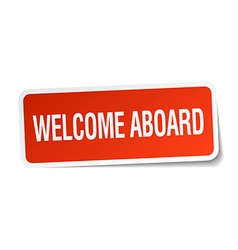 Welcome aboard red square sticker isolated on vector