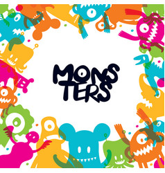 Cute monsters cartoon characters frame vector