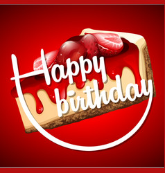 Happy birthday card template with cheesecake vector