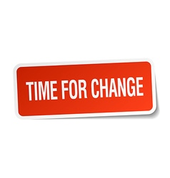 Time for change red square sticker isolated on vector