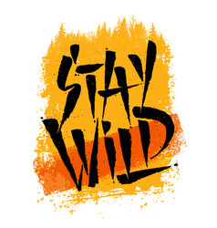 Stay wild creative adventure motivation quote vector