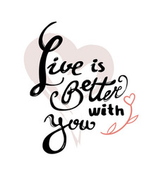 live is better with you vector image