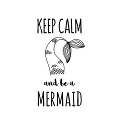 keep calm and be a mermaid vector image vector image