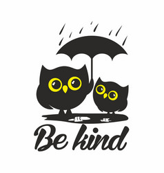 Owls be kind vector