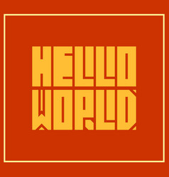 Hello world motivation quote vector