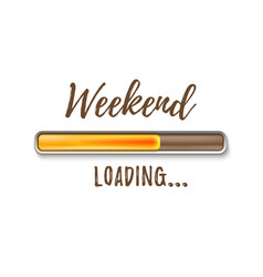 Weekend loading bar isolated on white background vector