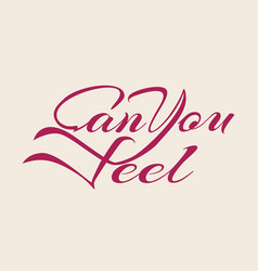 can you feel motivation text vector image