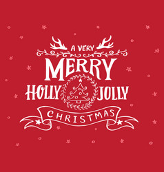 a very merry holly jolly christmas hand drawn vector image