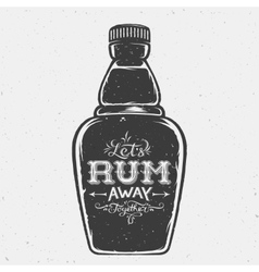 Lets rum away together abstract vintage lettering vector
