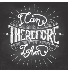 I can therefore I am motivational quote vector image