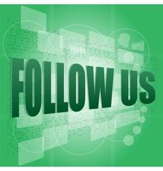 Word follow us on digital background on digital vector
