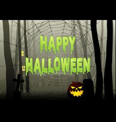 Happy halloween text on spider web in dark gloomy vector