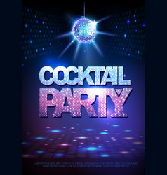 Disco ball background disco poster cocktail vector