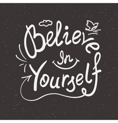 Believe in yourself handwritten design vector