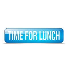Time for lunch blue square 3d realistic isolated vector