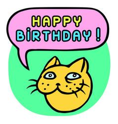 happy birthday cartoon cat head speech bubble vector image