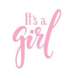 It s a girl hand drawn calligraphy and brush pen vector
