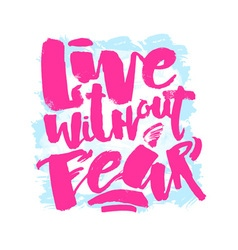 Lettering live without fear poster vector