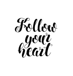 Follow your heart hand drawn lettering modern vector